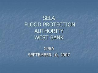 SELA  FLOOD PROTECTION AUTHORITY WEST BANK