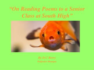 On Reading Poems to a Senior Class at South High