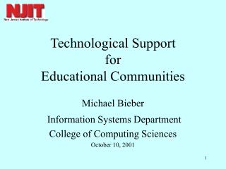 Technological Support for  Educational Communities