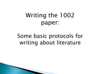 Writing the 1002 paper:  Some basic protocols for writing about literature