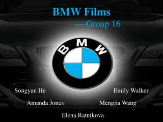 BMW Films                ----Group 16