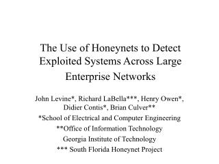 The Use of Honeynets to Detect Exploited Systems Across Large Enterprise Networks