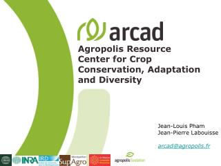 Agropolis Resource Center for Crop Conservation, Adaptation and Diversity