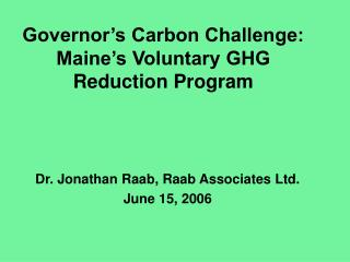 Governor s Carbon Challenge: Maine s Voluntary GHG Reduction Program