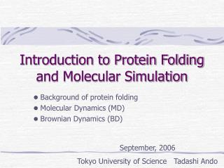 Introduction to Protein Folding  and Molecular Simulation