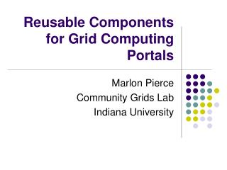Reusable Components for Grid Computing Portals