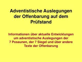 Adventistische Auslegungen der Offenbarung auf dem Pr fstand  Informationen  ber aktuelle Entwicklungen um adventistisch