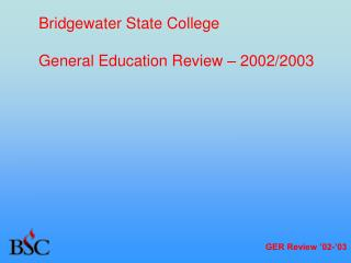 Bridgewater State College  General Education Review   2002