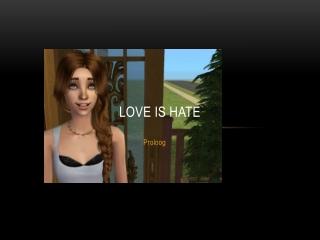proloog love is hate