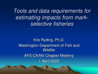Tools and data requirements for estimating impacts from mark-selective fisheries