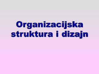 Organizacijska struktura i dizajn