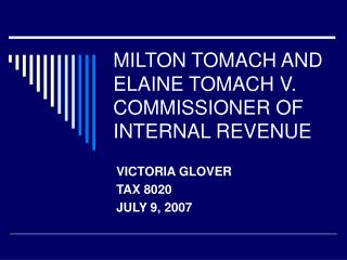 MILTON TOMACH AND ELAINE TOMACH V. COMMISSIONER OF INTERNAL REVENUE