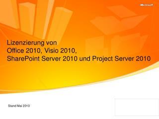 Lizenzierung von  Office 2010, Visio 2010,  SharePoint Server 2010 und Project Server 2010