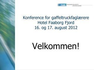 Konference for gaffeltruckfagl rere Hotel Faaborg Fjord 16. og 17. august 2012