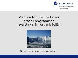 Ziemelu Ministru padomes  grantu programmas  nevalstiskajam organizacijam