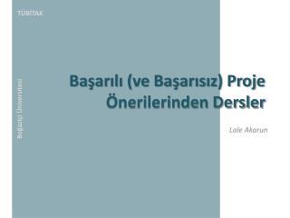 Basarili ve Basarisiz Proje  nerilerinden Dersler