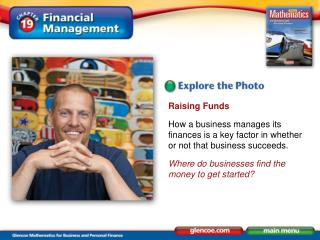 Raising Funds How a business manages its finances is a key factor in whether or not that business succeeds. Where do bus