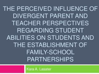 The Perceived influence of divergent parent and teacher perspectives Regarding student abilities on students and the est