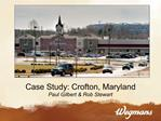Case Study: Crofton, Maryland Paul Gilbert  Rob Stewart