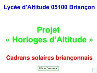 Lyc e d Altitude 05100 Brian on   Projet    Horloges d Altitude    Cadrans solaires brian onnais