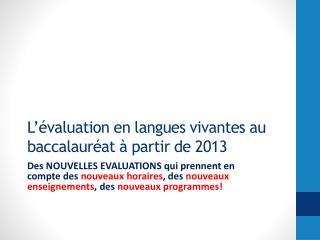 L  valuation en langues vivantes au baccalaur at   partir de 2013