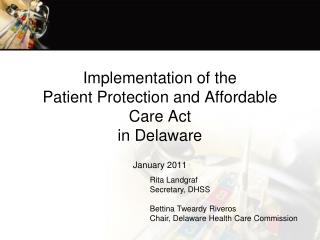 Implementation of the  Patient Protection and Affordable Care Act  in Delaware  January 2011