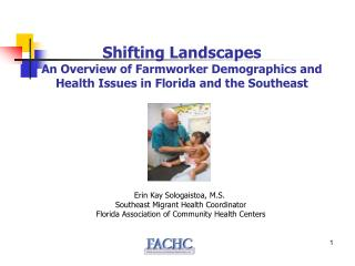 Shifting Landscapes An Overview of Farmworker Demographics and Health Issues in Florida and the Southeast