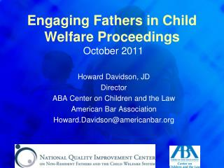 Engaging Fathers in Child Welfare Proceedings  October 2011