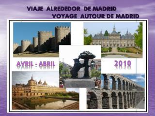 VIAJE  ALREDEDOR  DE MADRID                              VOYAGE  AUTOUR DE MADRID