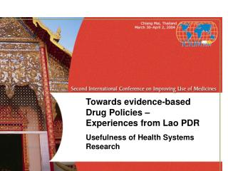 Towards evidence-based Drug Policies   Experiences from Lao PDR Usefulness of Health Systems Research