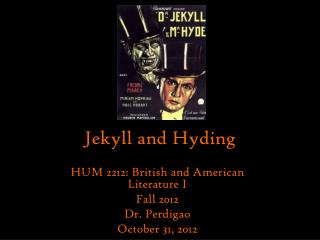 Jekyll and Hyding