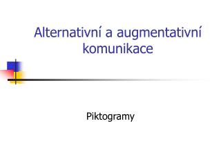 Alternativn  a augmentativn  komunikace