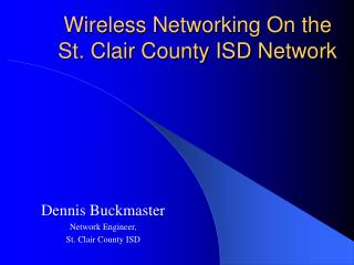 Wireless Networking On the St. Clair County ISD Network