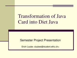 Transformation of Java Card into Diet Java