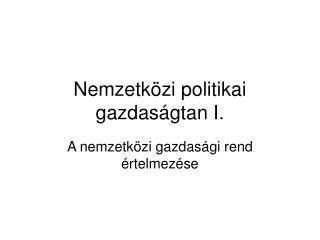 Nemzetk zi politikai gazdas gtan I.