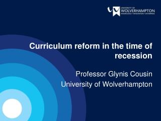 Curriculum reform in the time of recession