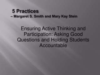 5 Practices    Margaret S. Smith and Mary Kay Stein