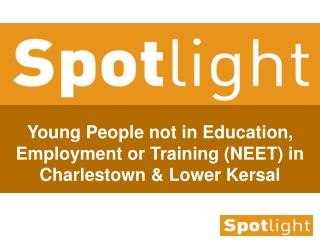 Young People not in Education, Employment or Training NEET in Charlestown  Lower Kersal