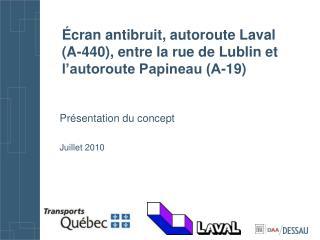 cran antibruit, autoroute Laval  A-440, entre la rue de Lublin et l autoroute Papineau A-19