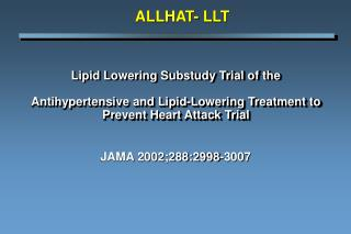 Lipid Lowering Substudy Trial of the   Antihypertensive and Lipid-Lowering Treatment to Prevent Heart Attack Trial