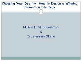 Choosing Your Destiny: How to Design a Winning Innovation Strategy