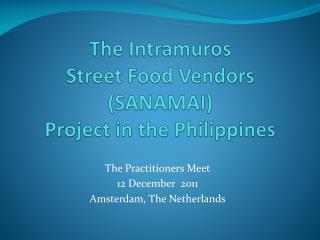 The Intramuros  Street Food Vendors SANAMAI  Project in the Philippines