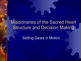 Missionaries of the Sacred Heart Structure and Decision Making