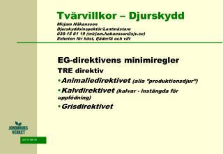 Tv rvillkor   Djurskydd Mirjam H kansson Djurskyddsinspekt r