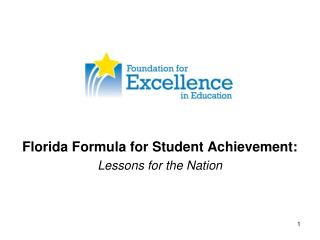 Florida Formula for Student Achievement: Lessons for the Nation