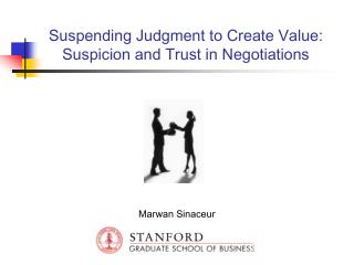 Suspending Judgment to Create Value: Suspicion and Trust in Negotiations