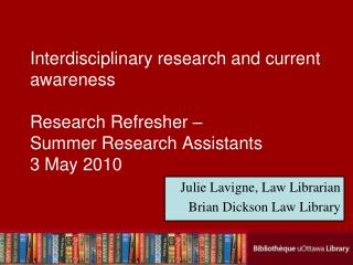 Interdisciplinary research and current awareness  Research Refresher    Summer Research Assistants 3 May 2010
