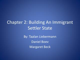Chapter 2: Building An Immigrant Settler State