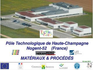 P le Technologique de Haute-Champagne Nogent-52    France   MAT RIAUX  PROC D S