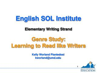 English SOL Institute  Elementary Writing Strand  Genre Study:  Learning to Read like Writers